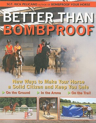 Better Than Bombproof By Pelicano, Rick/ Mcgraw, Eliza