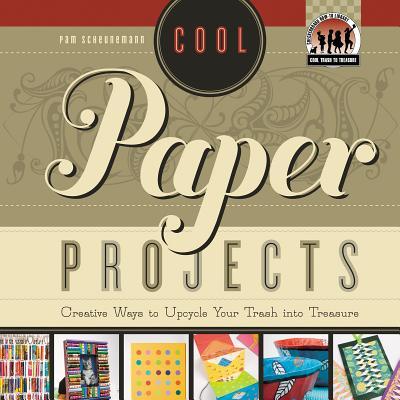 Cool Paper Projects By Scheunemann, Pam