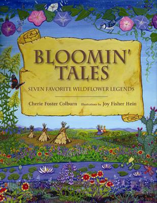 Bloomin' Tales By Colburn, Cherie Foster/ Hein, Joy Fisher (ILT)